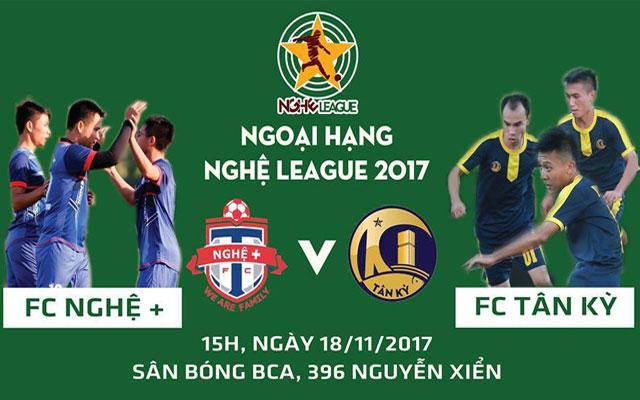 Trước vòng 1 Ngoại Hạng Nghệ League 2017: Chờ tiệc khai màn
